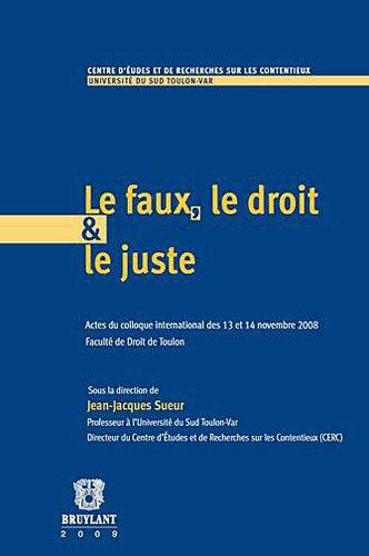 le faux, le droit et le juste: Jean-Jacques Sueur