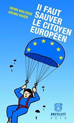 il faut sauver le citoyen européen (2e édition): Bruno Vever, Henri Malosse