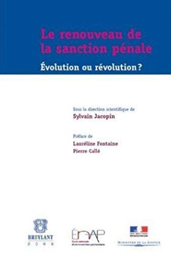 """""""renouveau de la sanction pénale ; évolution ou révolution ?"""": ..."""