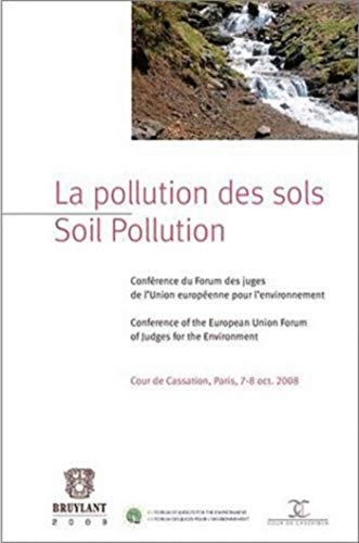 La Pollution Des Sols / Soil Pollution: Conference Du Forum Des Juges De L'Union ...