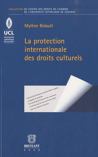 la protection internationale des droits culturels: Mylene Bidault
