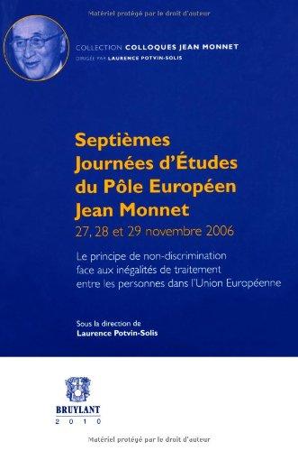 9782802728863: Septièmes journées d'études du pole européen Jean Monnet 27, 28 et 29 Novembre 2006 : Le principe de non-discrimination face aux inégalités de traitement entre les personnes dans l'Union Européenne
