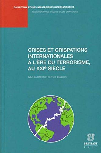 Crises et crispations internationales a l'ere du terrorisme au XXIe siecle: Jeanclos, Yves (...