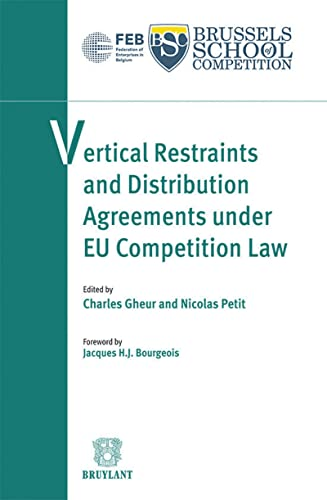 Vertical Restraints and Distribution Agreements Under EU Competition Law: Charles Gheur, Nicolas ...