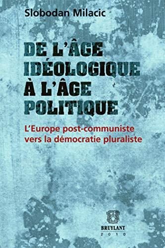 DE L AGE IDEOLOGIQUE A L AGE POLITIQUE: MILACIC SLOBODAN