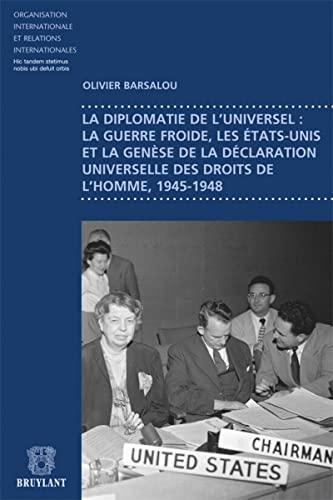 guerre froide, les etats-unis et la genese de la declaration universelle des droits de l'homme...