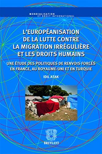 l'européanisation de la lutte contre la migration irrégulière et les ...