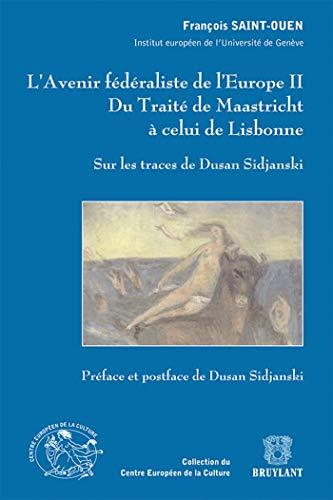 l'avenir fédéraliste de l'Europe t.2 ; du traité de Maastricht &...