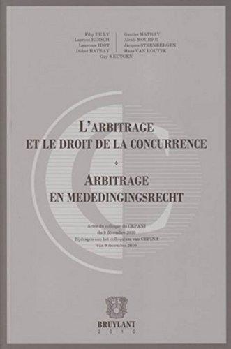 arbitrage et le droit de la concurrence: Didier Matray, Filip De Ly, Laurence Idot, Laurent Hirsch