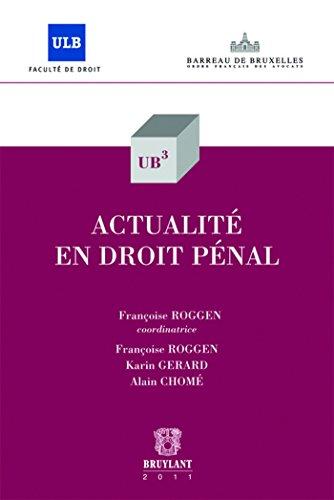 actualité en droit pénal: Antoine Chome, Fran�oise Roggen, Karin Gerard
