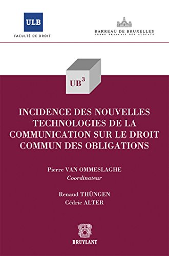 incidence des nouvelles technologies de la communication sur le droit commun des obligations: ...