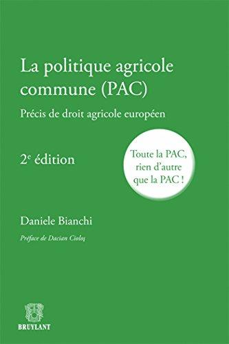9782802734345: La politique agricole commune (PAC) : Précis de droit agricole européen