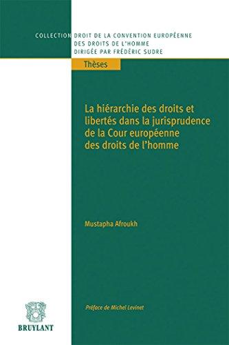 la hiérarchie des droits et libertés dans la jurisprudence de la Cour europé...