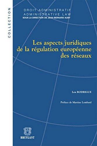 9782802734543: Les aspects juridiques de la r�gulation europ�enne des r�seaux