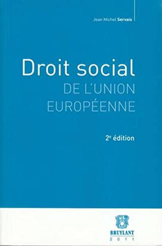 DROIT SOCIAL DE L UNION EUROPEENNE: SERVAIS 2E ED 2011