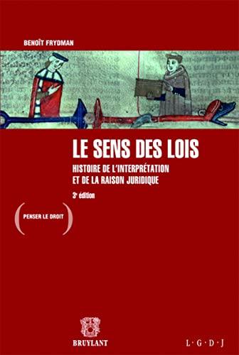 9782802735069: Le sens des lois : Histoire de l'interprétation et de la raison juridique