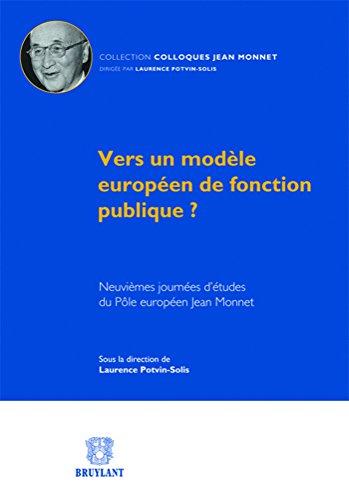 Vers un modèle européen de fonction publique ? : Neuvièmes journées d&#...