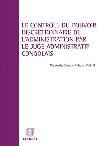 le controle du pouvoir discretionnaire de l'administration par le juge administratif congolais...