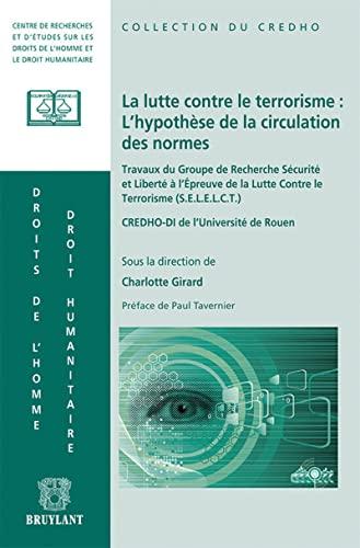 la lutte contre le terrorisme : l'hypothese de la circulation des normes: Charlotte Girard
