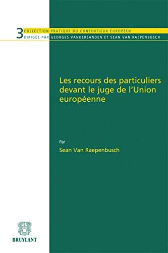 les recours des particuliers devant le juge de l'Union européenne