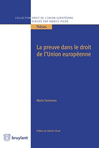 La preuve dans le droit de l'Union européenne: Maria Fartunova