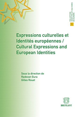 Expressions Culturelles Et Identites Europeennes / Cultural Expressions and European ...