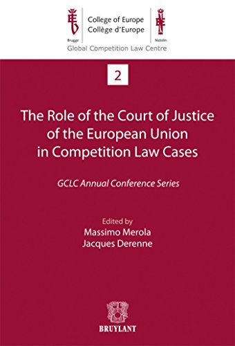 The Role of the Court of Justice of the European Union in Competition Law Cases (Global Competition...