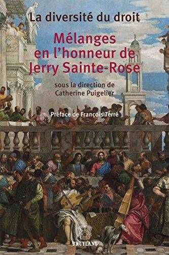 La diversité du droit : Mélanges en l'honneur de Jerry Sainte-Rose: ...