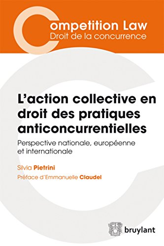 L'action collective en droit des pratiques anticoncurrentielles : Perspectives nationale, ...
