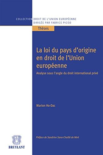 LOI DU PAYS D ORIGINE EN DROIT DE L UN: HO DAC ED 2012