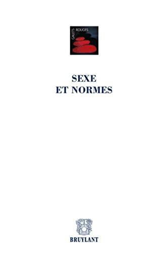 Sexe et normes: Carla Nagels, Christophe Adam, Dominique de Fraene, Philippe Mary, Sybille Smeets