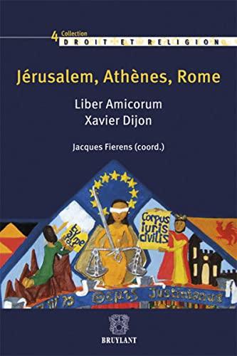 jerusalem, rome,athenes liber amicorrum xavier dijon: Jacques Fierens