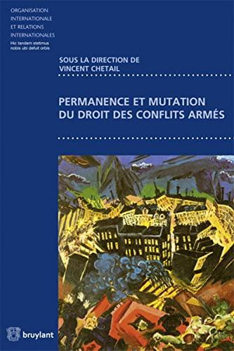 Permanence et mutations du droit des conflits armés: Vincent Chetail