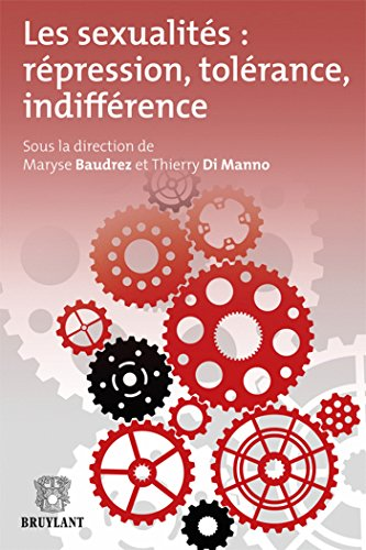 les sexualites : repression, tolerance ,indifference: Maryse Baudrez, Thierry Di Mano