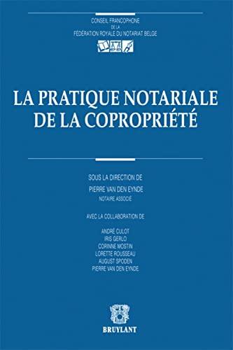 La pratique notariale de la copropriete: Van Den Eynde, Pierre (sous la direction de)