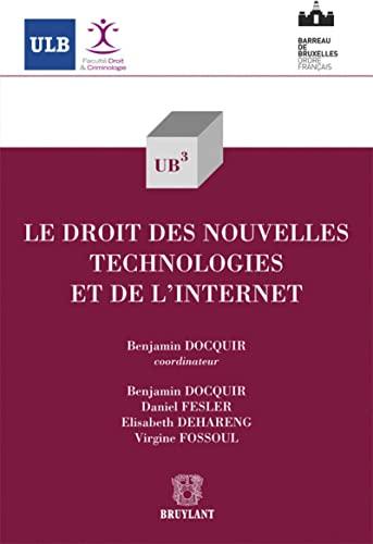 le droit des nouvelles technologies et de l'internet: Benjamin Docquir, Daniel Fesler, ...