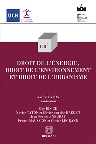 le droit de l'energie, droit de l'environnement et droit de l'urbanisme: Xavier ...