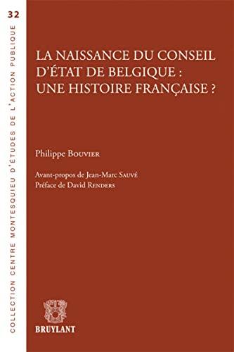 9782802737599: La naissance du Conseil d'État de Belgique : une histoire française ?