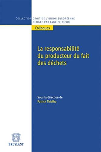 La responsabilité du producteur du fait des déchets: Patrick Thieffry