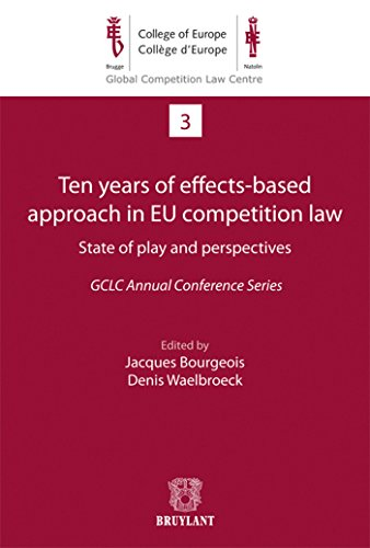 9782802738008: Ten Years of Effects-Based Approach in EU Competition Law: State of Play and Perspectives (Global Competition Law Centre)