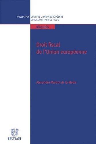 Droit fiscal de l'union européenne: Alexandre Maitrot de la Motte