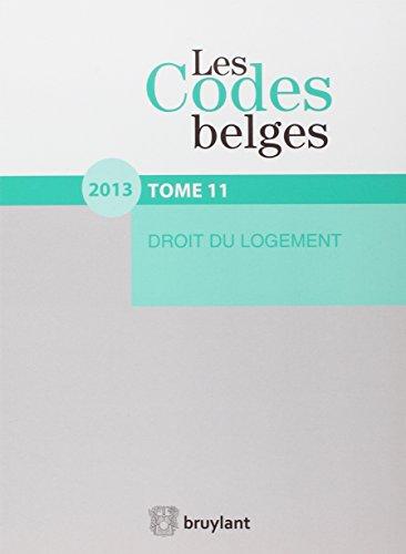 les codes belges. t.11 - droit du logement (édition 2012): Collectif
