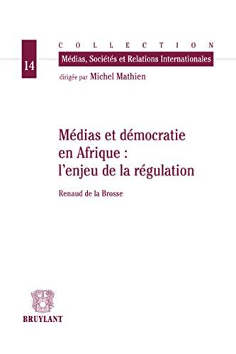 9782802738718: Médias et démocratie en Afrique : l'enjeu de la régulation