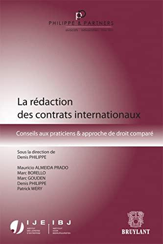 9782802739579: La rédaction des contrats internationaux : Conseils aux praticiens & approche de droit comparé