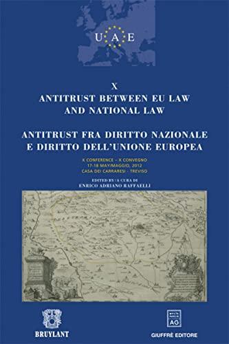 Antitrust Between EU Law and National Law / Antitrust Fra Diritto Nazionale e Diritto Dell&#...