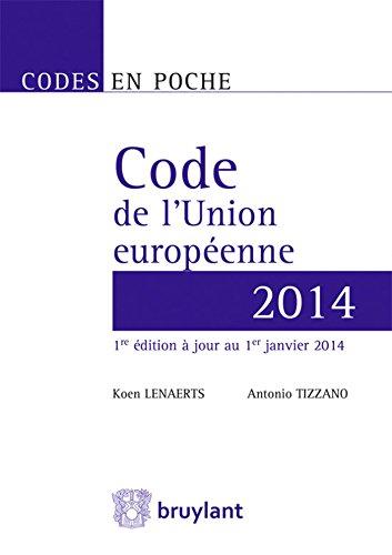 CODE DE L UNION EUROPEENNE ED 2014: LENAERTS TIZZANO