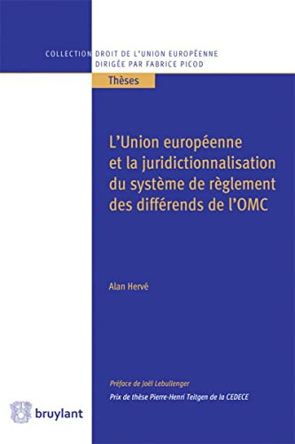 L'Union européenne et la juridictionnalisation du système de règlement ...