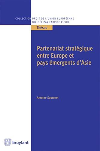Partenariat stratégique entre Europe et pays émergents d'Asie