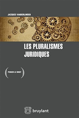 Les pluralismes juridiques: Vanderlinden Jacques