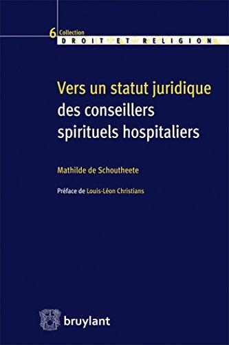 Vers un statut juridique des conseillers spirituels hospitaliers: Mathilde De Schoutheete